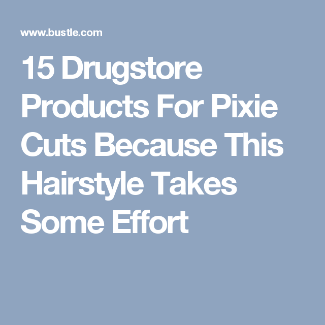 15 essential drugstore products for pixie cuts pixie cut pixies 15 drugstore products for pixie cuts because this hairstyle takes some effort winobraniefo Images