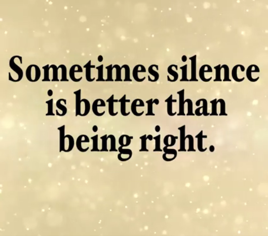Sometimes Silence Is Better Than Being Right Silence Is Better Little Things Quotes Say Word