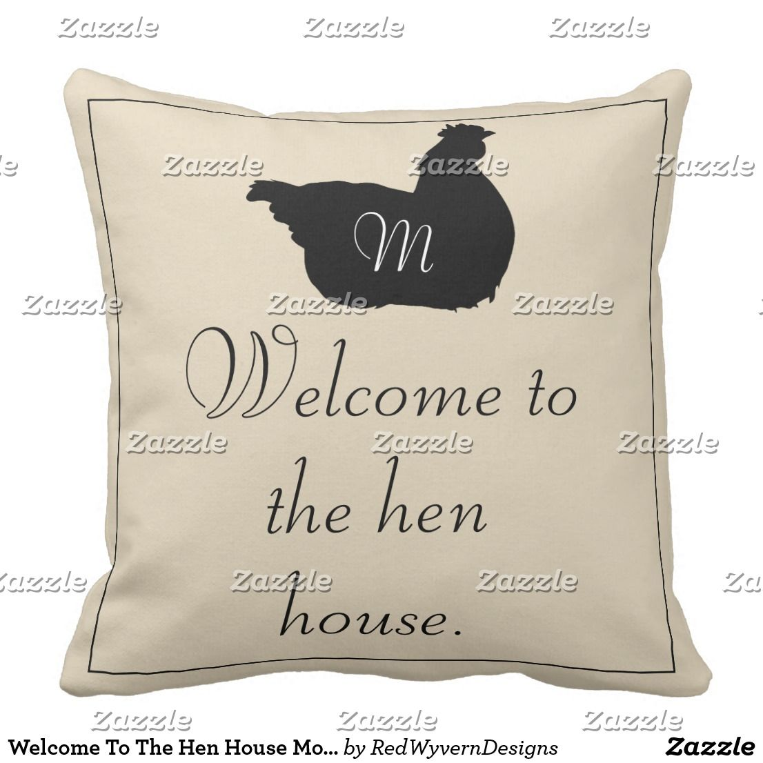 Welcome To The Hen House Monogram Throw Pillow Zazzle Com Monogram Throw Pillow Throw Pillows Custom Pillows