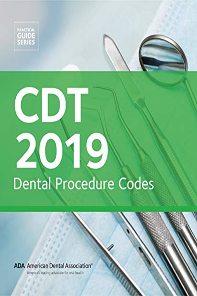 2018) CDT 2019: Dental Procedure Codes (Practical Guide