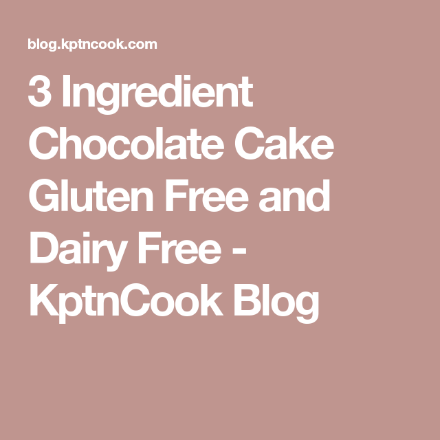 3 Ingredient Chocolate Cake Gluten Free and Dairy Free - KptnCook Blog