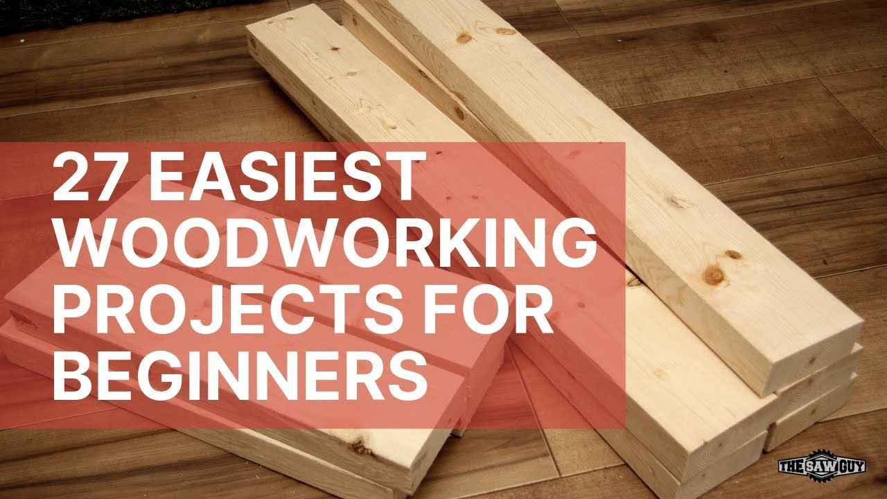 27 Easiest Woodworking Projects For Beginners Youtube Woodworking Plans Fr In 2020 Woodworking Plans Beginner Beginner Woodworking Projects Easy Woodworking Projects