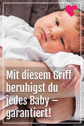 Mit Nur Einem Griff Beruhigst Du Jedes Baby Garantiert Baby Beruhigen Beruhigen Und Neugeborene