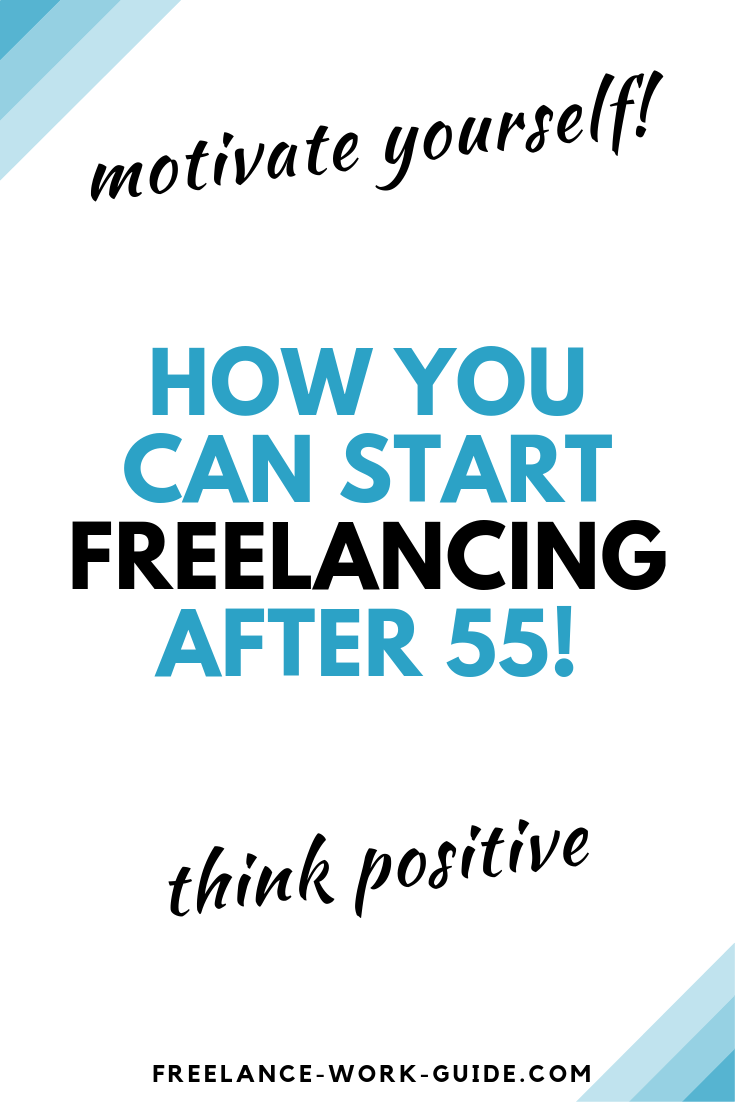 How You Can Start Freelancing Even If You Are Over 55 Find A Job About Me Blog Earn Money