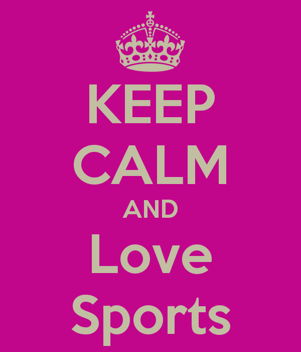 Keep calm and love sports