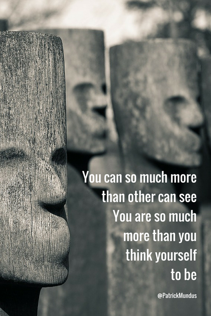 You can so much more than other can see. You are so much more than you think yourself to be...