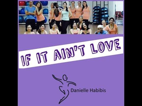 If It Ain't Love II ZumbaII Choreo By Danielle's Habibis