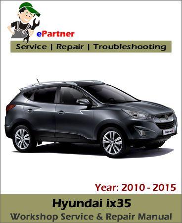 download hyundai ix35 service repair manual 2010 2015 hyundai rh pinterest com Hyundai Solaris 2011 Hyundai Ix35 2013