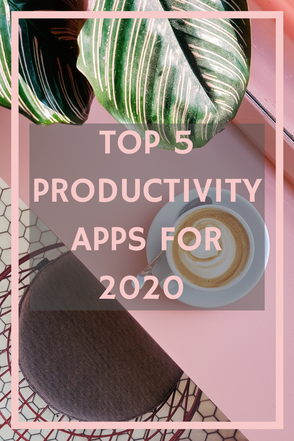 My Top 5 Favourite Productivity Apps in 2020 in 2020 (With