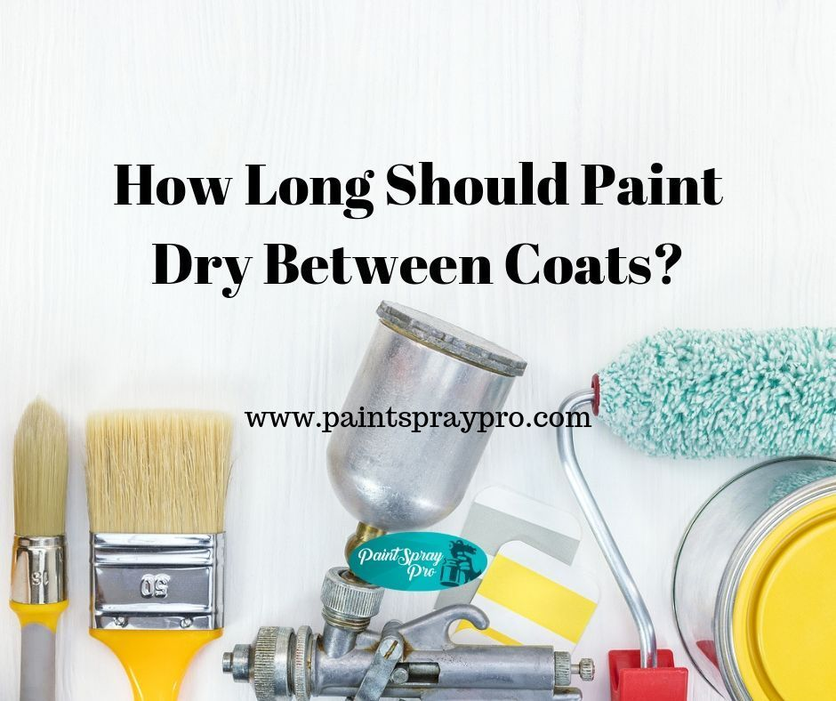 How Long Should Paint Dry Between Coats Finish Your Projects Faster How To Make Oil Paint Dry Faster Oil Painting Projects Oil In 2019 Paint Drying Paint Thinner Best Paint Sprayer