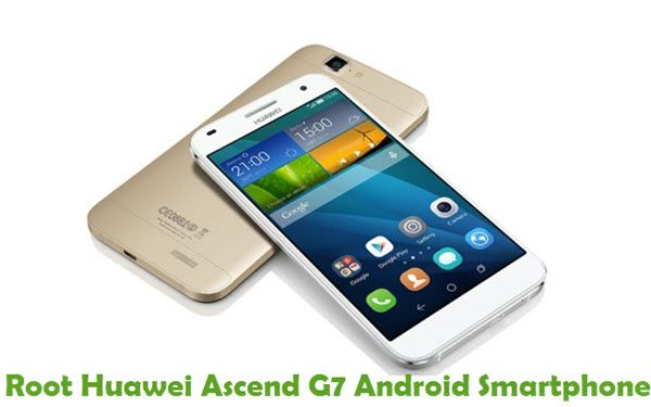 How To Root Huawei Ascend G7 Android Smartphone Smartphone
