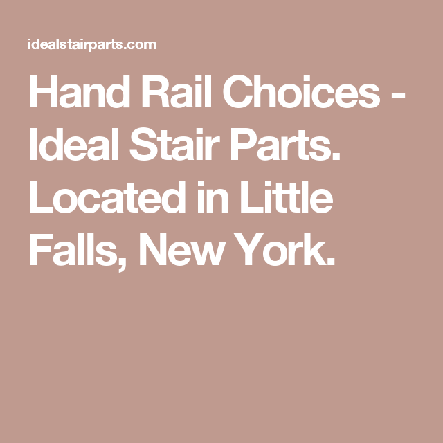 Hand Rail Choices   Ideal Stair Parts. Located In Little Falls, New York.