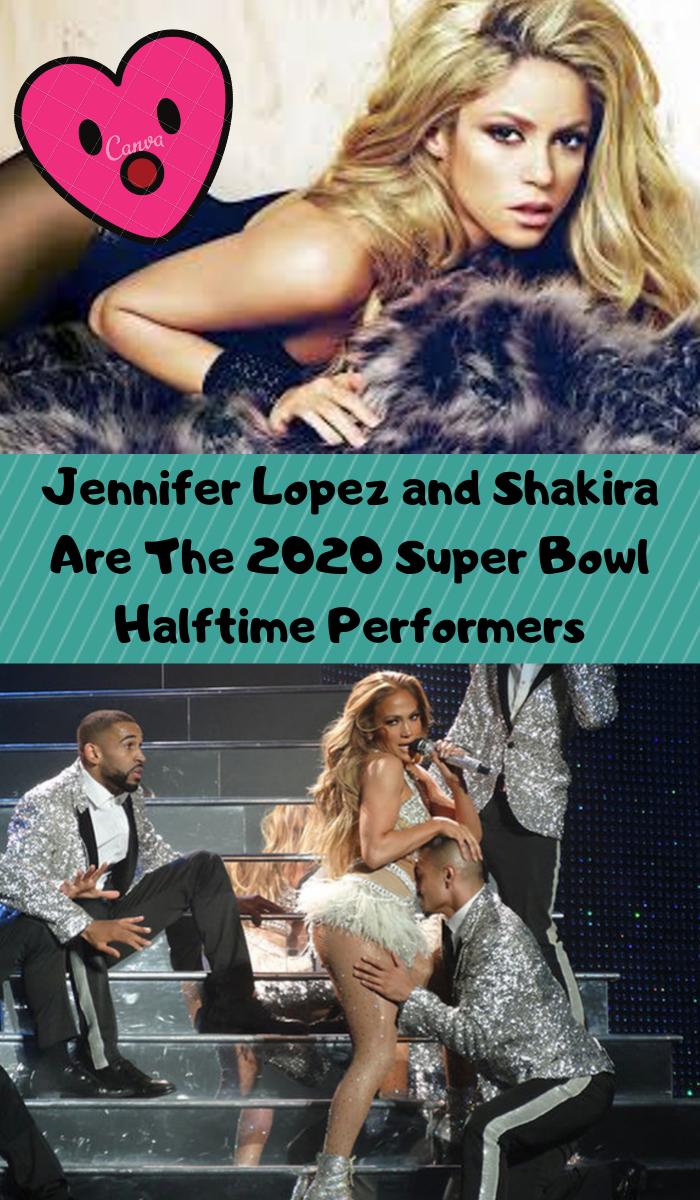 Jennifer Lopez And Shakira Are The 2020 Super Bowl Halftime Performers Shakira Jennifer Lopez Super Bowl