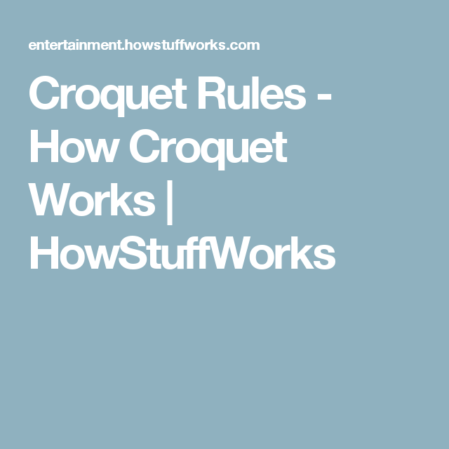 Croquet Rules - How Croquet Works | HowStuffWorks