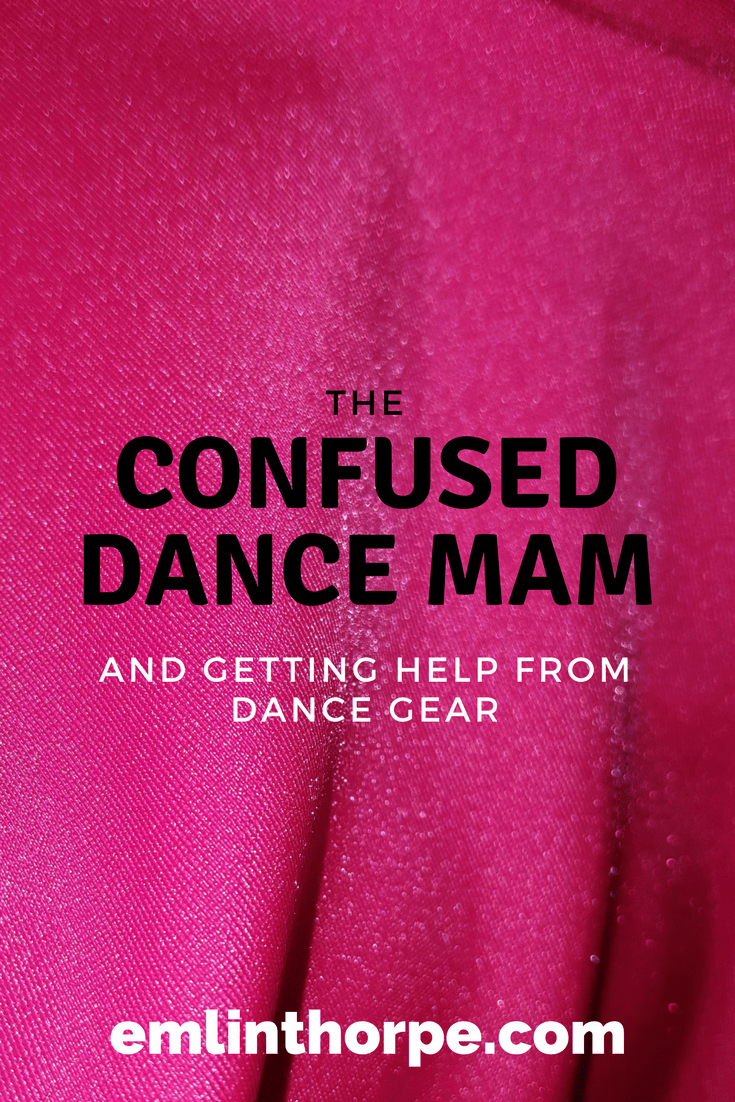 The Confused Dance Mam - and getting help from Dance Gear | emlinthorpe.com