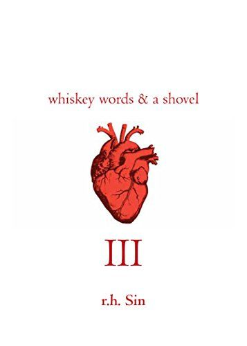 Whiskey Words & a Shovel III: 3 by r.h. Sin https://www.amazon.com/dp/B01MXN01W0/ref=cm_sw_r_pi_dp_x_JucWyb34403W2