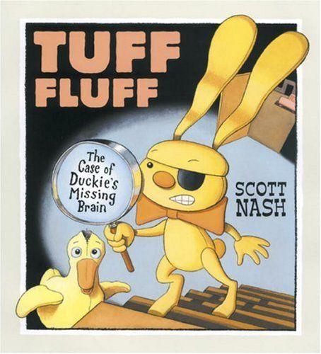 Tuff Fluff: The Case of Duckie's Missing Brain by Scott Nash http://www.amazon.com/dp/0763618829/ref=cm_sw_r_pi_dp_eB.Ztb07RY82R7RN