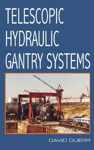 Telescopic Hydraulic Gantry Systems by David Duerr. $41.30. Publication: February 2, 2013. 276 pages. Publisher: Levare Press, Inc. (February 2, 2013)