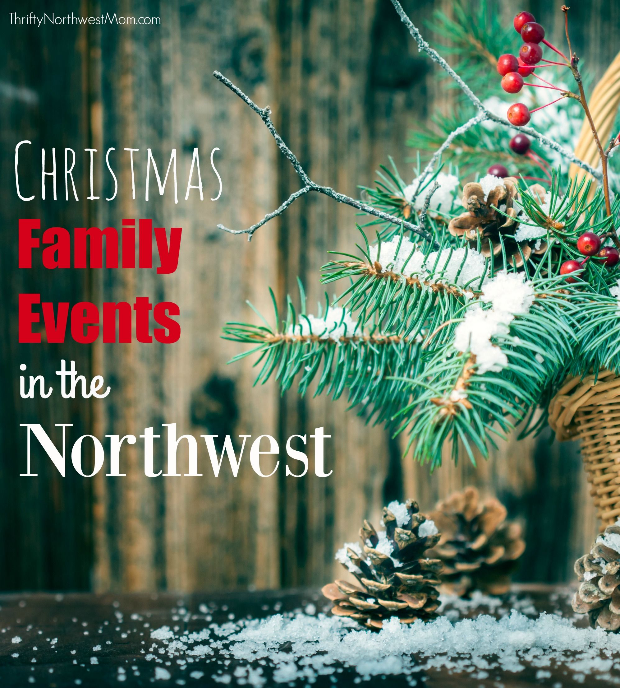 Pacific Northwest Christmas Events, Tree Farms and Bazaars