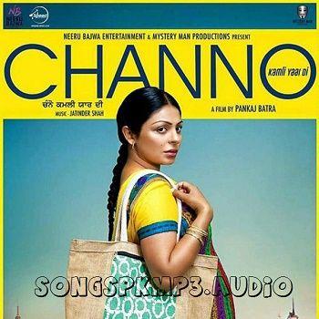 Channo Kamli Yaar Di 2016 Movie Mp3 Songs Pk Download Mp3 Song Audio Songs Free Download Album Songs