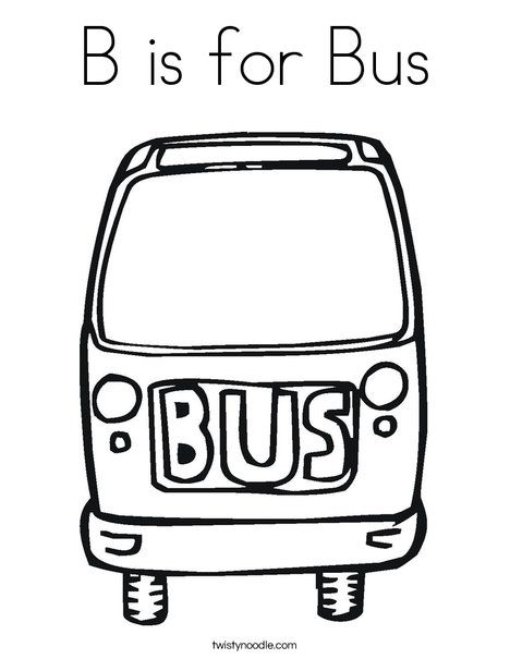B Is For Bus Coloring Page Twisty Noodle Coloring Pages Bus