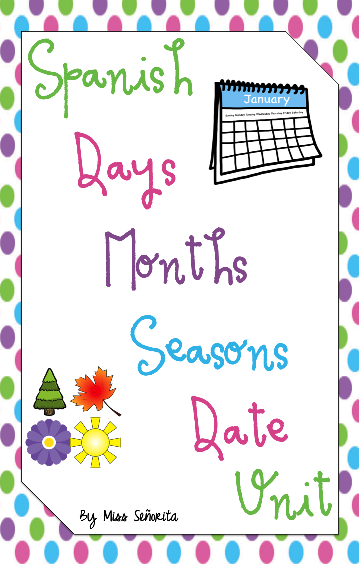 Spanish Days, Months, Seasons, Date Unit Date in spanish