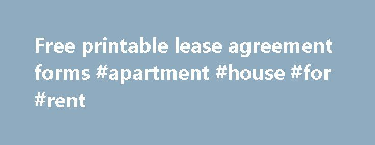 Free printable lease agreement forms #apartment #house #for #rent - printable lease agreement