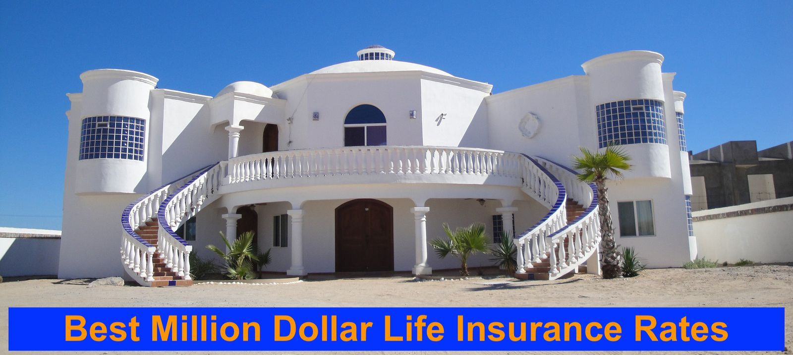 Million dollar life insurance how to get the best rates