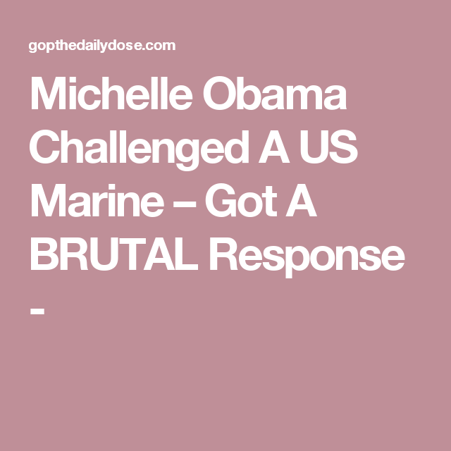 Michelle Obama Challenged A US Marine – Got A BRUTAL Response -