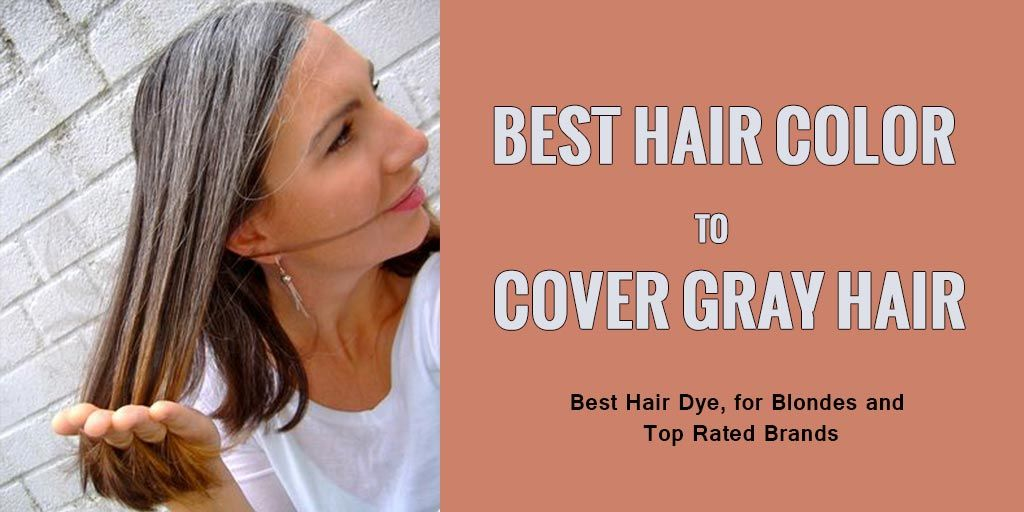 Best Hair Color Dye to cover and hide Gray Hair | Hair Dye ...