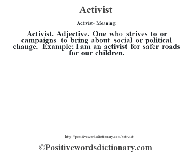 Activist Definition Activist Meaning Positive Words Dictionary Positive Words Positive Adjectives Meant To Be