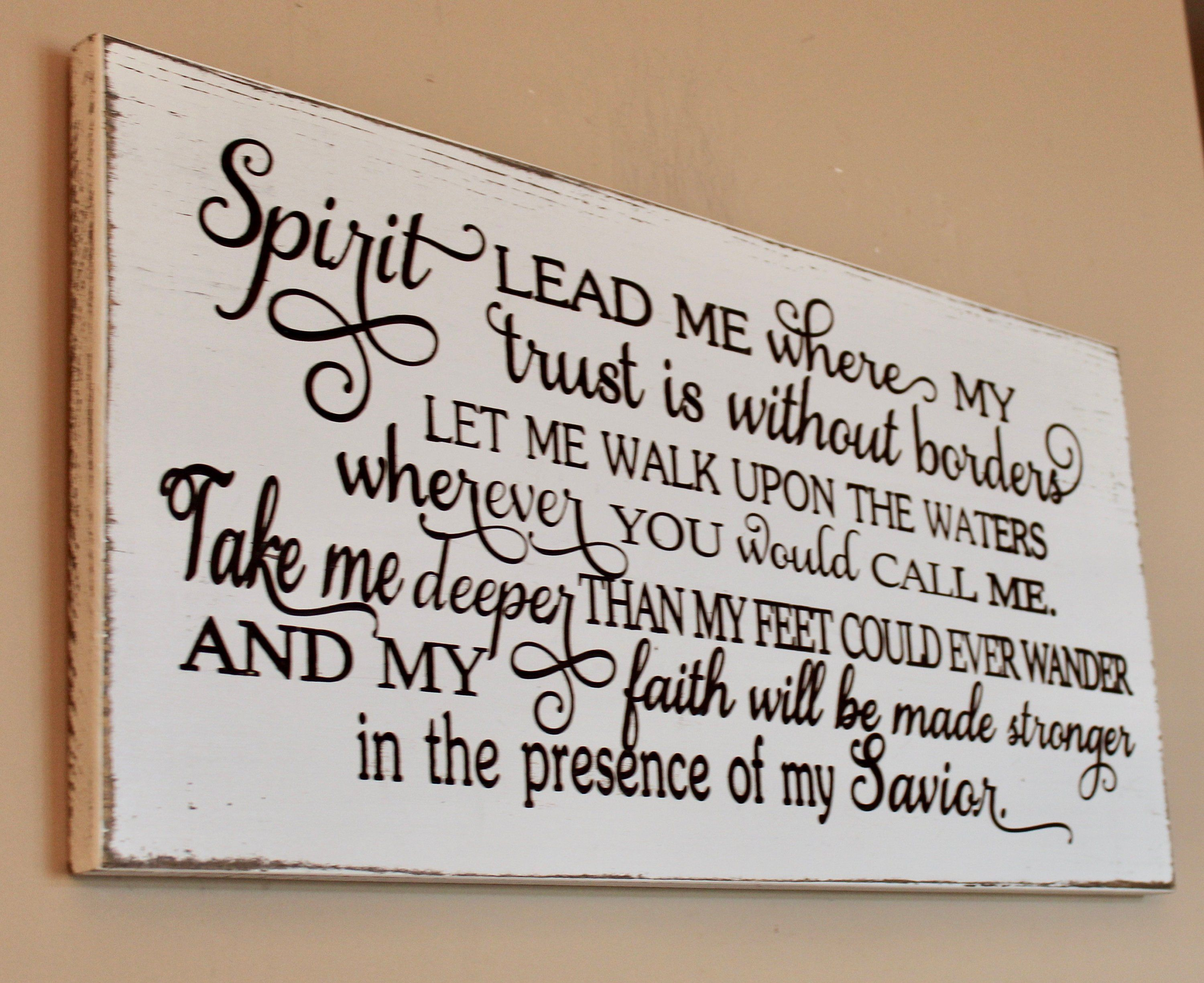 Spirit lead me where my trust is without borders engraved wood sign