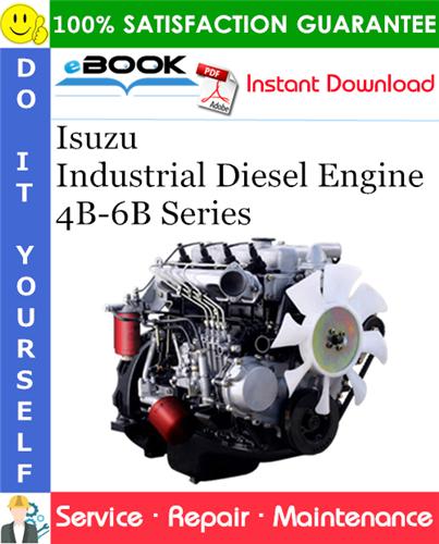Isuzu Industrial Diesel Engine 4b 6b Series Service Repair Manual Diesel Engine Repair Manuals Diesel