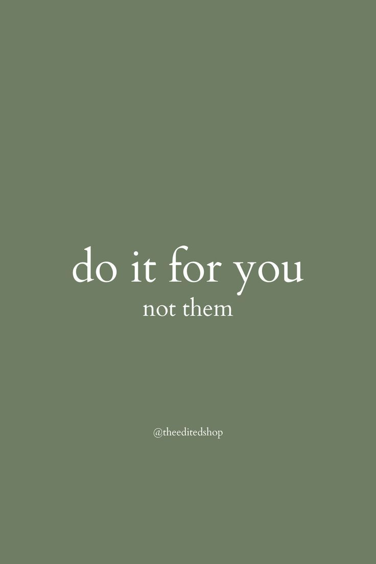 Love yourself for you, not them   self-love quote   Boss babe reminder   Green quotes, Self love quo
