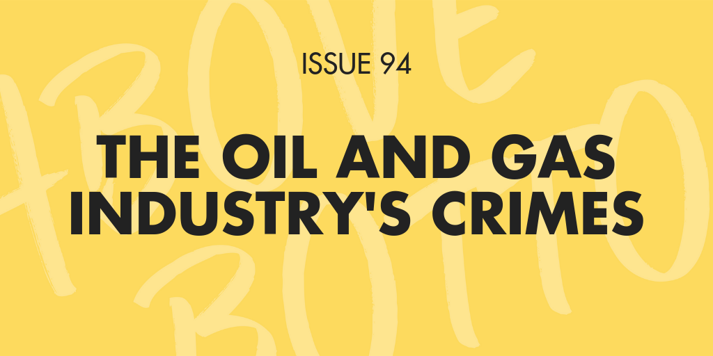 [issue 94] The oil and Gas Industry's Crimes Gas
