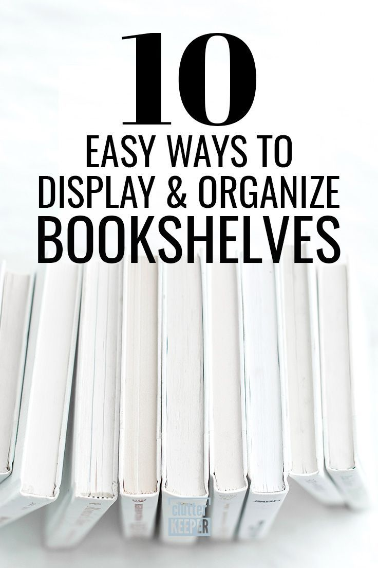 Bookshelf Ideas 10 Ways to Display & Organize Shelves   Clutter Keeper is part of Bookshelf organization - Organize your shelves with these fun bookshelf ideas! Learn great ways to organize books and decorate to enhance your living room, bedroom or home office