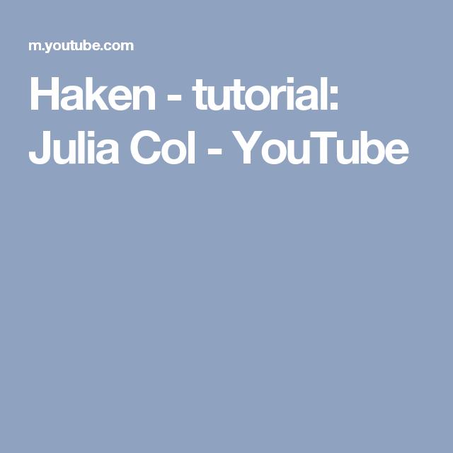 Haken Tutorial Julia Col Youtube Haken Haken En Youtube