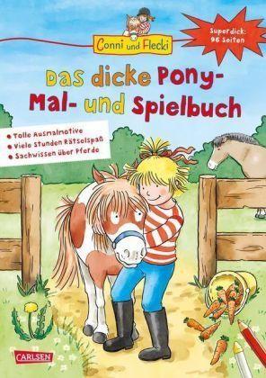 Conni Und Flecki Das Dicke Pony Mal Und Spielbuch Dicker Pony Spielbuch Conni