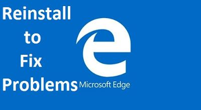 How To Reinstall Microsoft Edge In Windows 10. Here's how