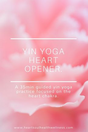 a yin yoga practice to open the heart health  heal