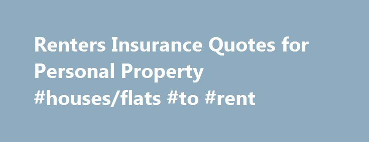Countrywide Insurance Quote Enchanting Renters Insurance Quotes For Personal Property #housesflats #to
