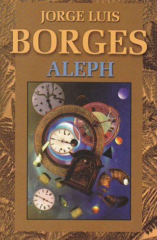 Jorge Luis Borges -  Aleph