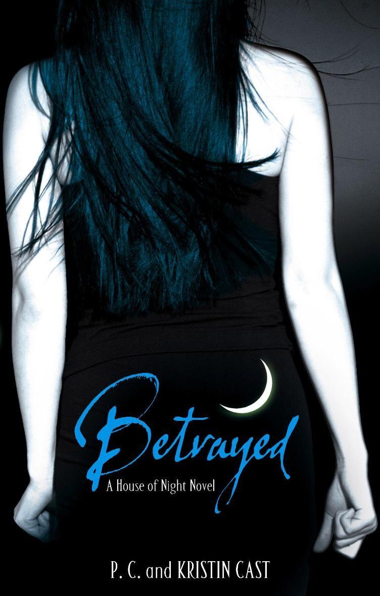 Betrayed (a House Of Night Novel) By Pc Cast & Kristen Cast #2