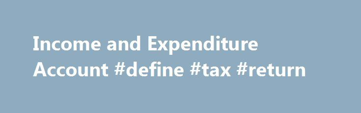Income and Expenditure Account #define #tax #return   income - sample personal financial statement example