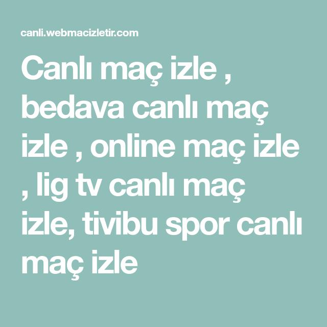 Canli Mac Izle Bedava Canli Mac Izle Online Mac Izle Lig Tv Canli Mac Izle Tivibu Spor Canli Mac Izle Mac
