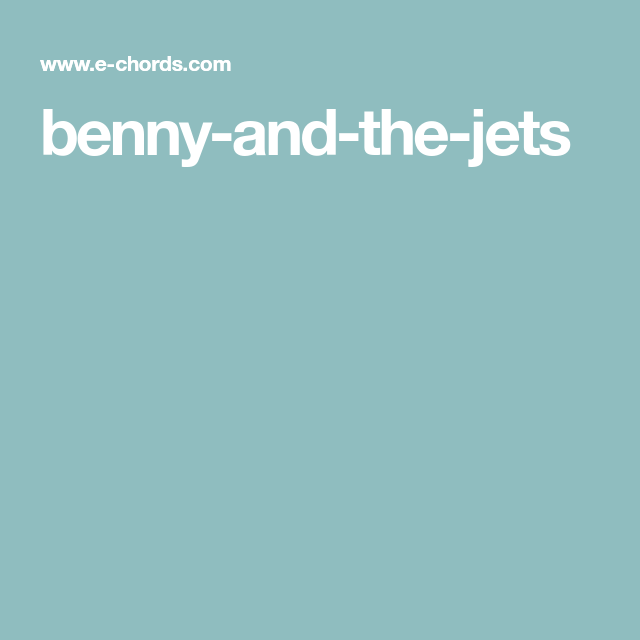 Benny And The Jets Jamz Pinterest