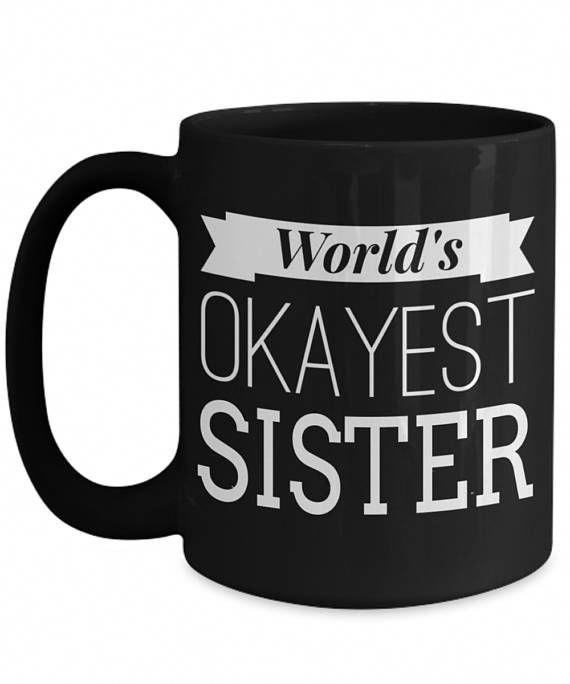 3c301a4b030 Sister Birthday Gift For Sister Best Seller 2018 Funny Sister ...