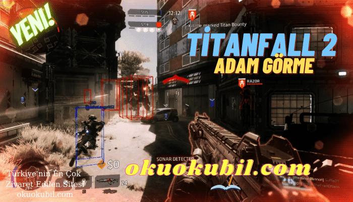 Titanfall 2 V1 3 Adam Gorme Esp Aimbot Wallhack Hilesi Indir 2021 2021 Video Oyunlari Hile
