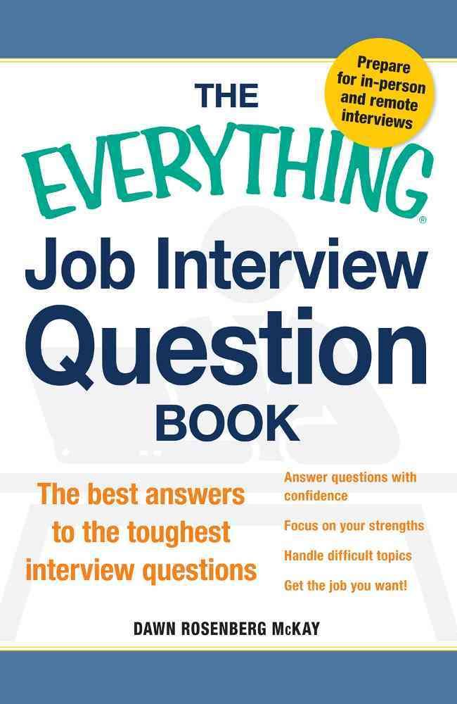 The Everything Job Interview Question Book The Best Answers to the - best interview answers