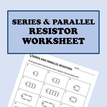 Electricity: Series and Parallel Resistor Worksheet / Task ...
